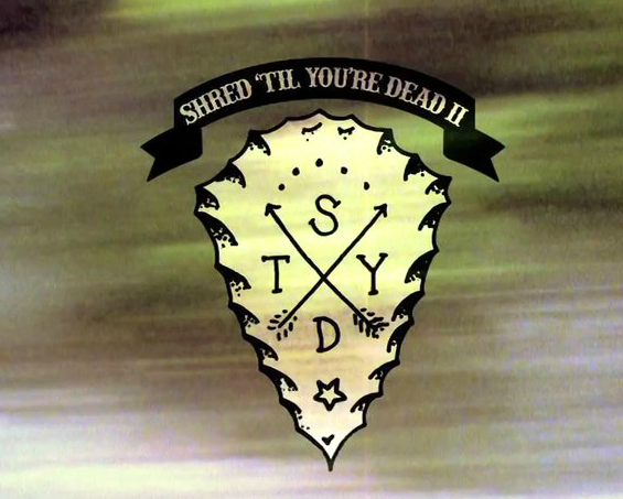 Shred Til You're Dead Part 2 Part 1