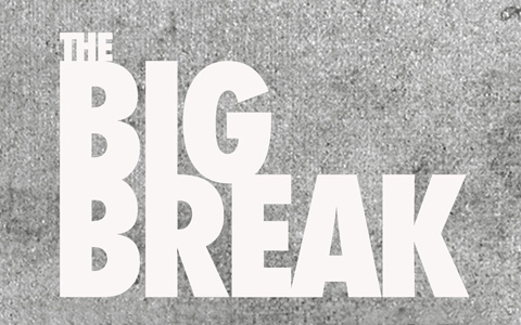 What is The Big Break?