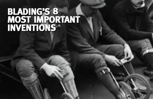 Blading's 8 Most Important Inventions