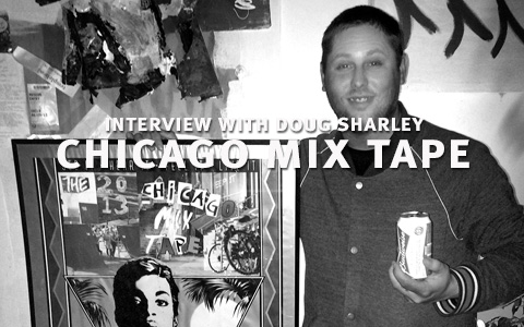 The Chicago Mix Tape: An Interview With Doug Sharley