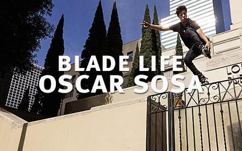 BLADE LIFE: Oscar Sosa