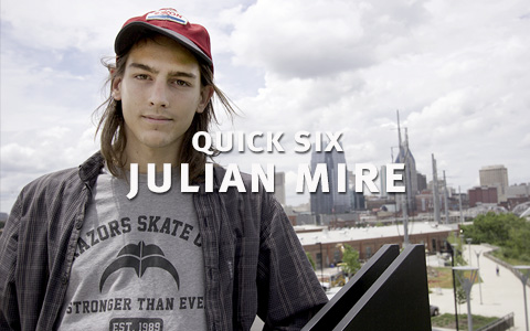 QUICK SIX: Julian Mire