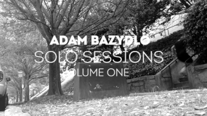 Adam Bazydlo Solo Sessions Volume One