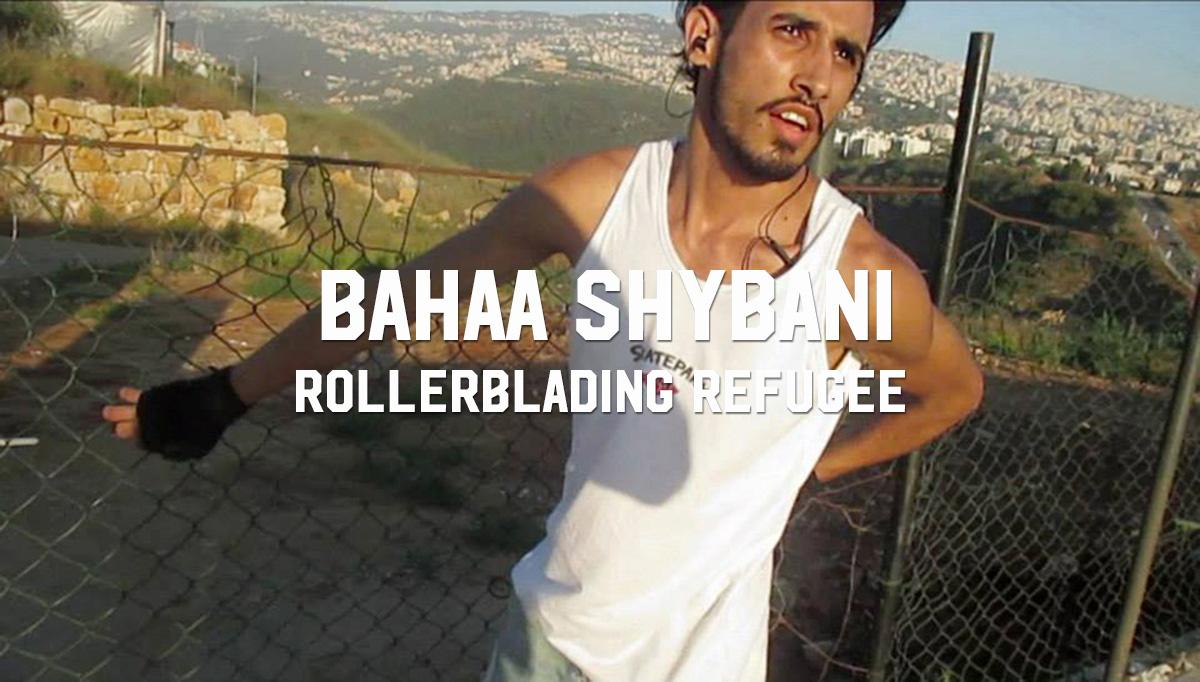 Bahaa Shybani: Rollerblading Refugee