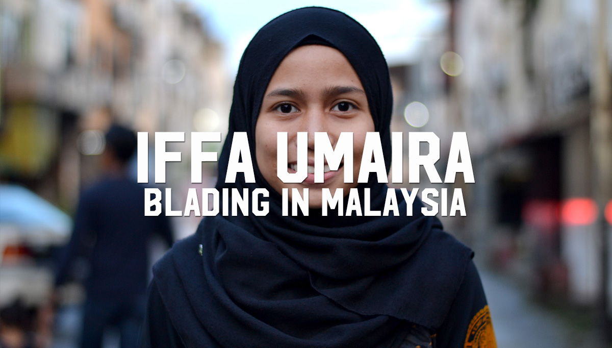 Iffa Umaira: Blading in Malaysia
