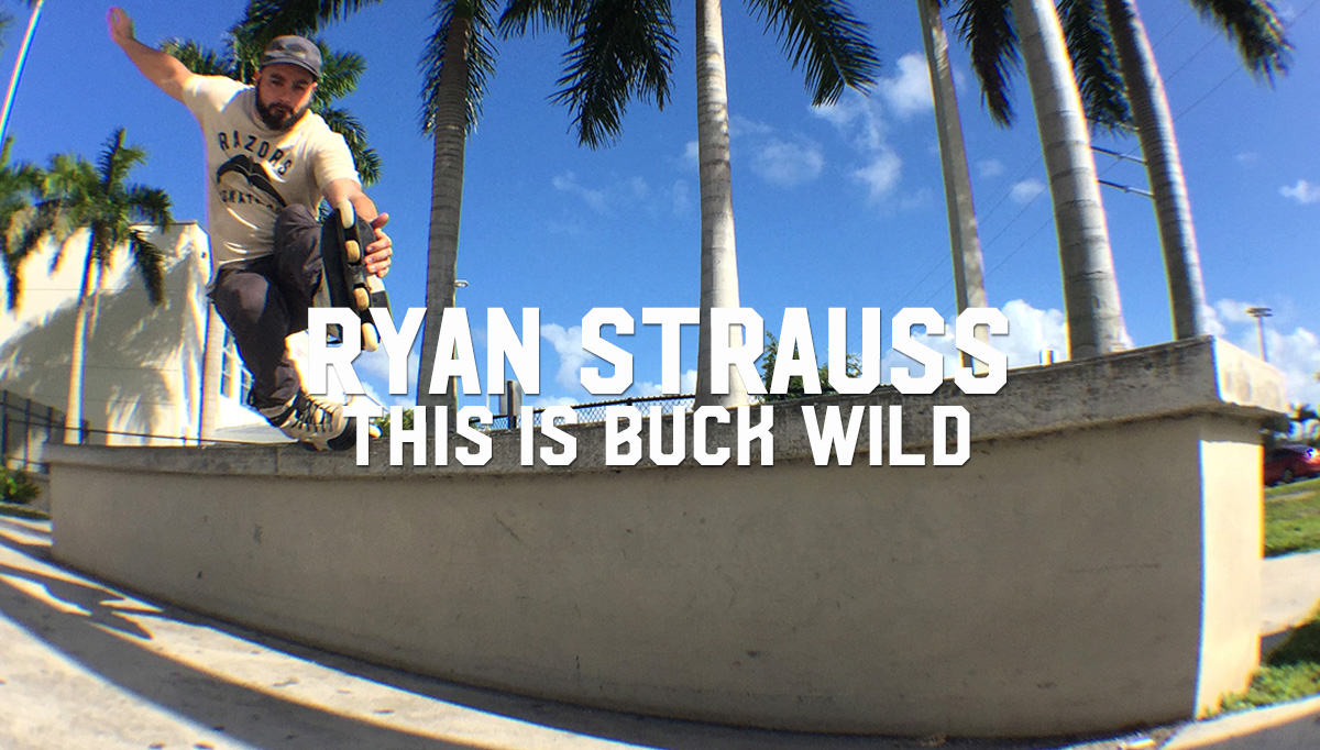Ryan Strauss: This Is Buck Wild