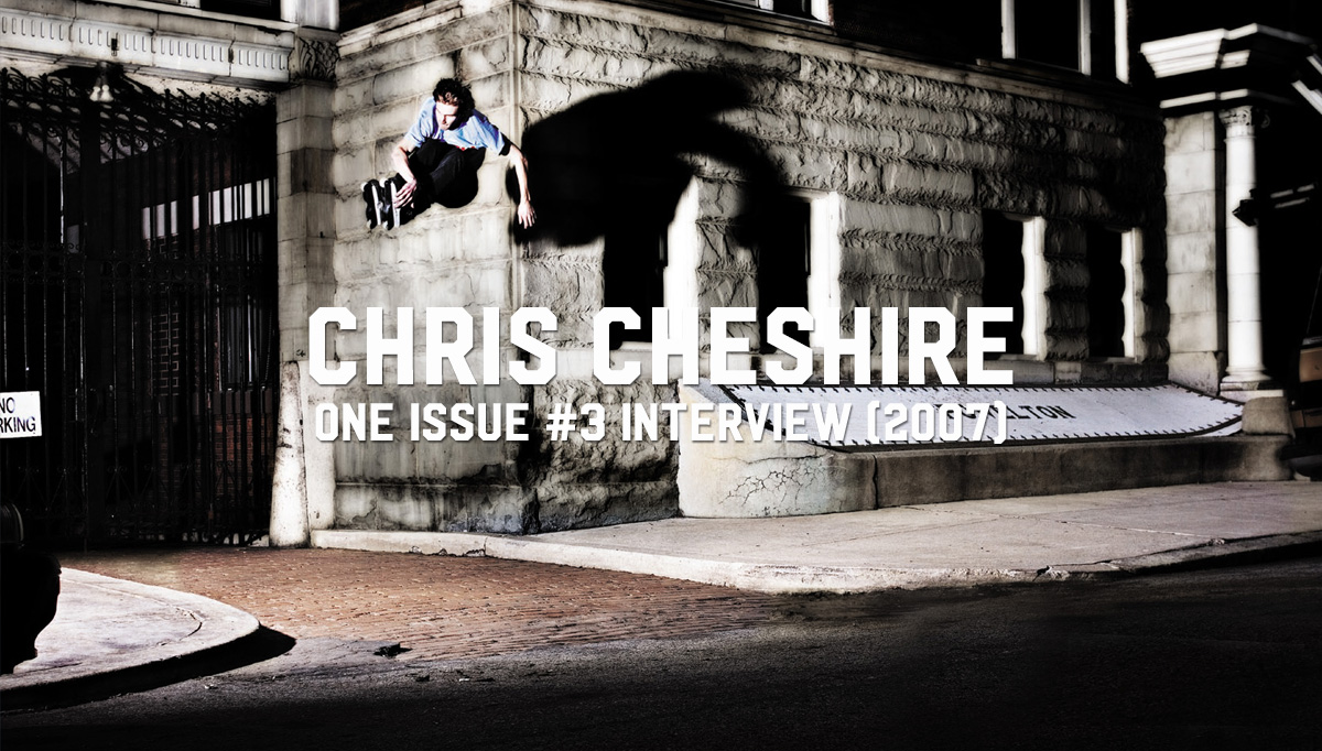 #TBT Chris Cheshire ONE #3 Interview (2007)