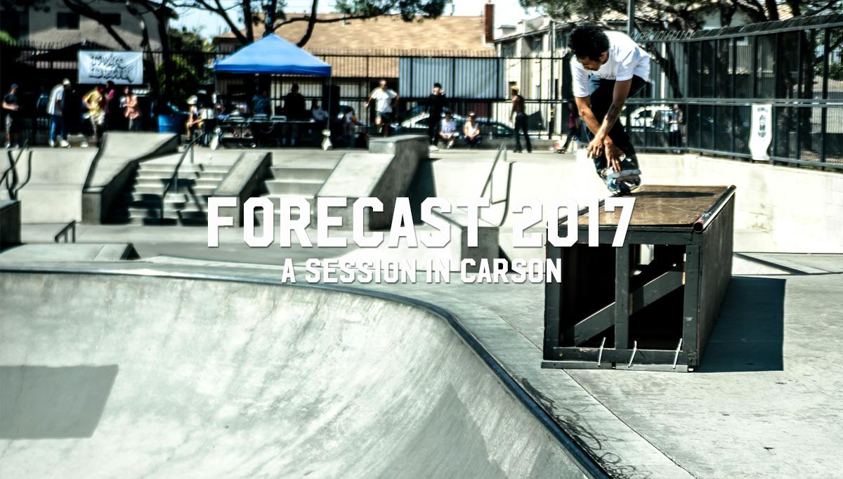 Forecast 2017: Skatepark Session in Carson