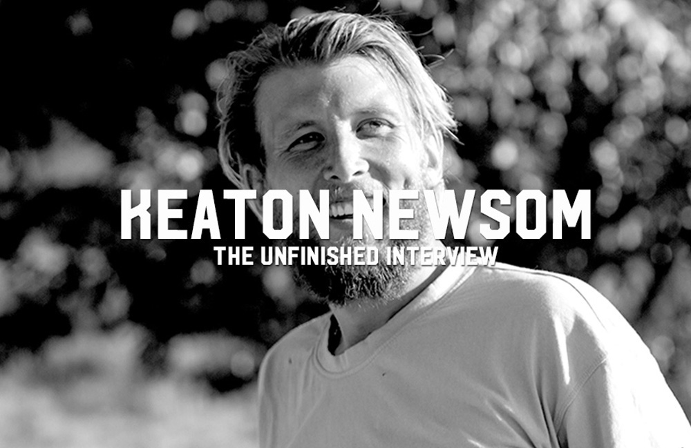Keaton Newsom: An Unfinished Interview