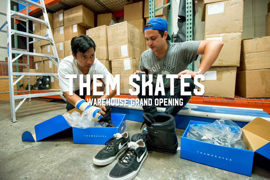 THEM Skates: Warehouse Grand Opening