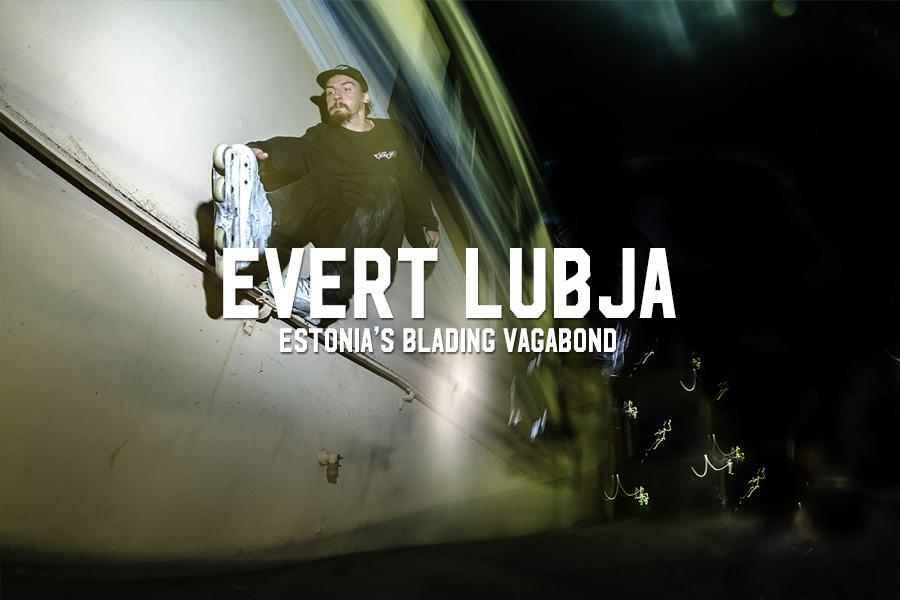 Evert Lubja: Estonia's Blading Vagabond
