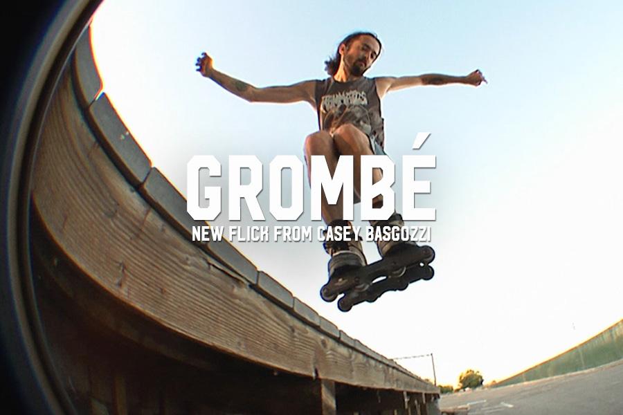 Grombé: New Flick from Casey Bagozzi