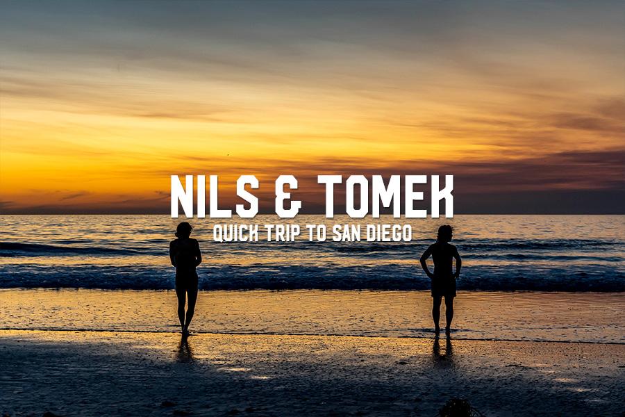 Nils & Tomek: Quick Trip to San Diego