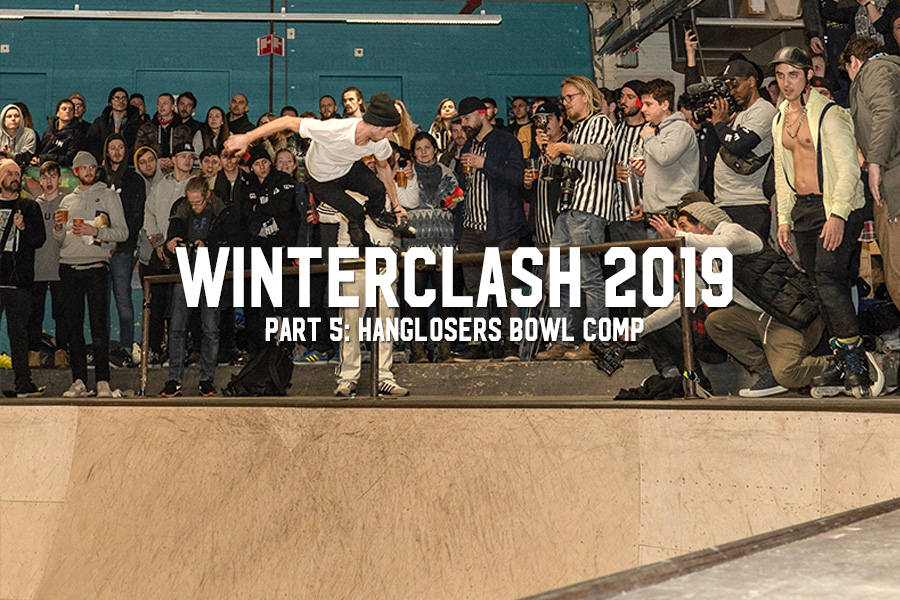 Winterclash 2019 Part 5: Hanglosers Bowl Comp