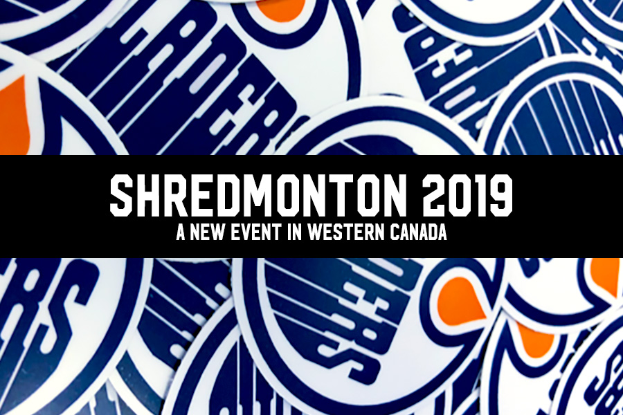 Shredmonton 2019: A New Event in Western Canada
