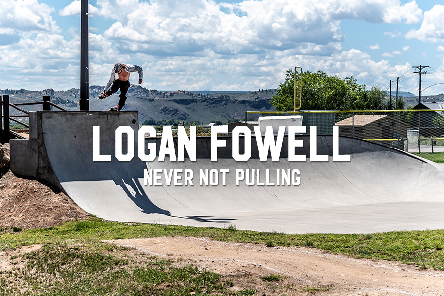 Logan Fowell: Never Not Pulling