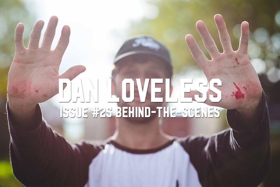 Dan Loveless: Issue #25 Behind-The-Scenes