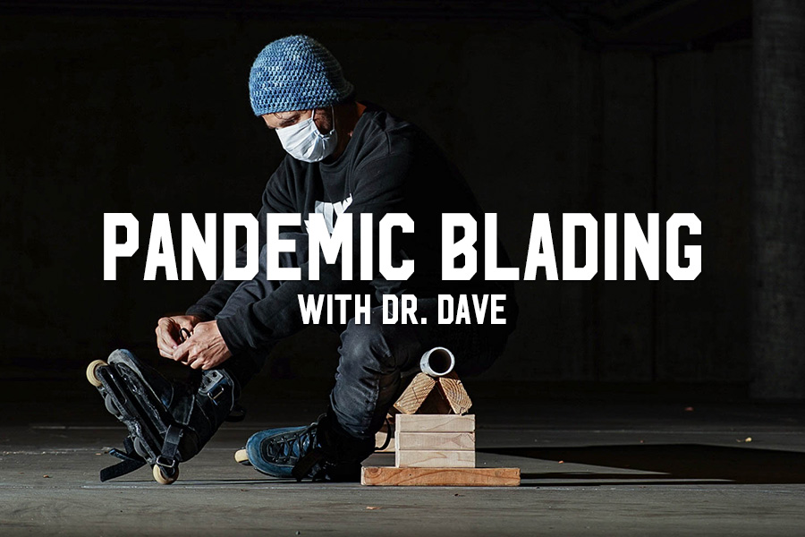 Pandemic Blading with Dr. Dave