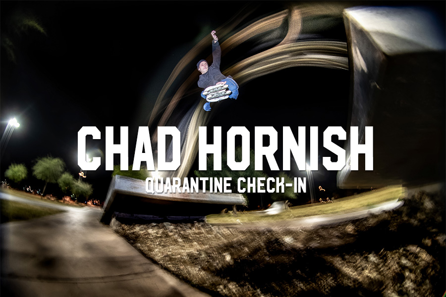 Chad Hornish: Quarantine Check-In